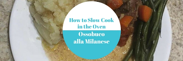 How to Slow Cook in the Oven - Ossobuco alla Milanese