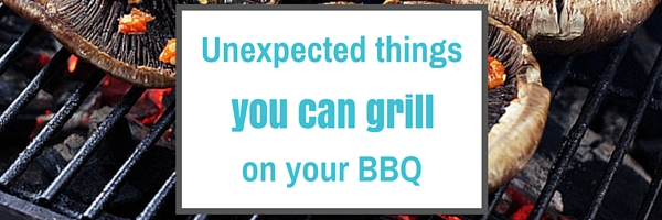 Barbeque More Than Just Meat Patties And Sausages This Summer Unexpected Things You Can Grill