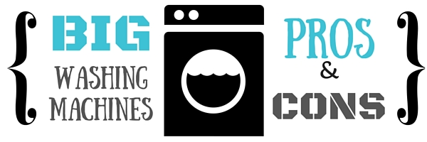Big washing machines - pros and cons